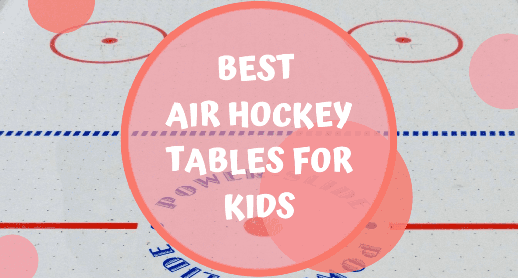 8 Best Air Hockey Tables For Kids You Can Find in 2020